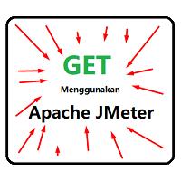 APACHE JMETER – Belajar Performance Testing (Part 3). Cara GET Menggunakan  JMeter